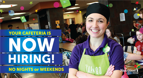 Your cafeteria is now hiring! No nights or weekends